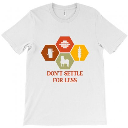 Don't Settle T-shirt Designed By Equinetee