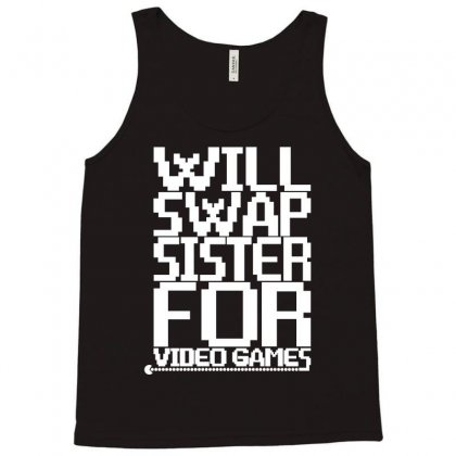 Will Swap Sister   Game Tank Top Designed By Markshop