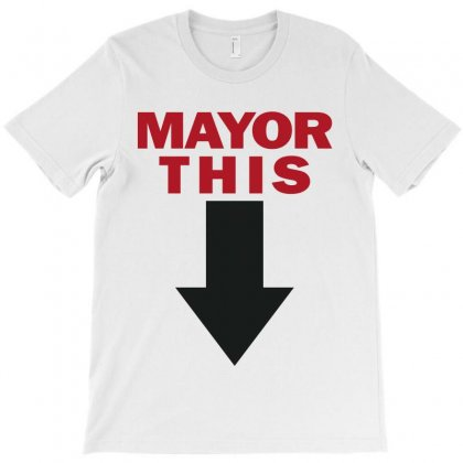 Mayor This T-shirt Designed By Markshop