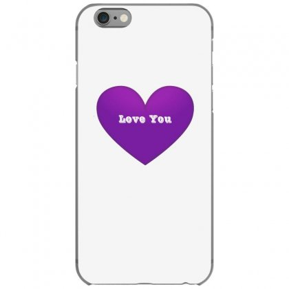 Love You Iphone 6/6s Case Designed By Lulu50
