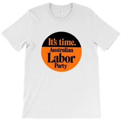 It's Time   Gough Whitlam T-shirt Designed By Devanojohnsantos