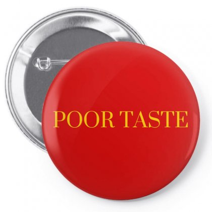 Poor Taste Original In Red Pin-back Button Designed By Karlagse