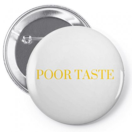 Poor Taste White Pin-back Button Designed By Karlagse