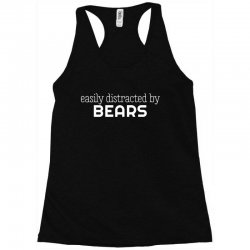 easly distracted by bears Racerback Tank | Artistshot