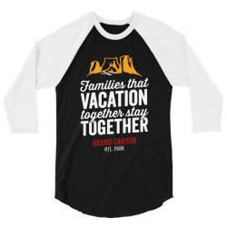 family vacation grand canyon    for dark 3/4 Sleeve Shirt | Artistshot
