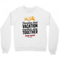 family vacation grand canyon    for light Crewneck Sweatshirt | Artistshot