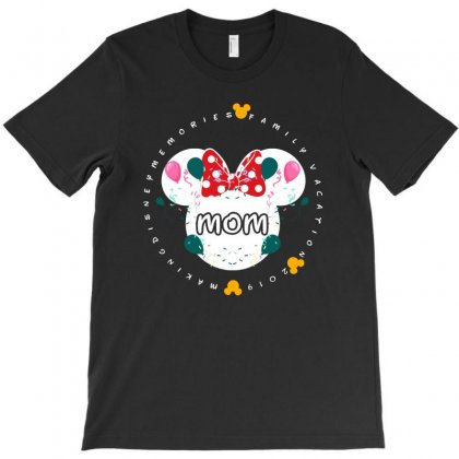 Disney Memories Family Vacation 2019 Mom For Dark T-shirt Designed By Sengul