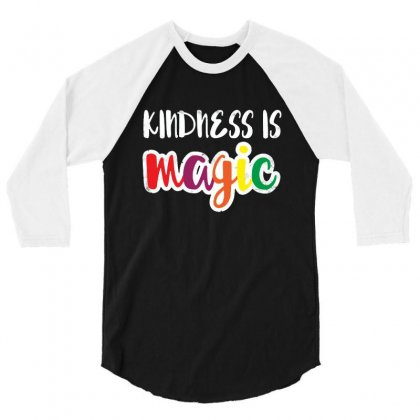 Kindness Is Magic 3/4 Sleeve Shirt Designed By Balqis Tees