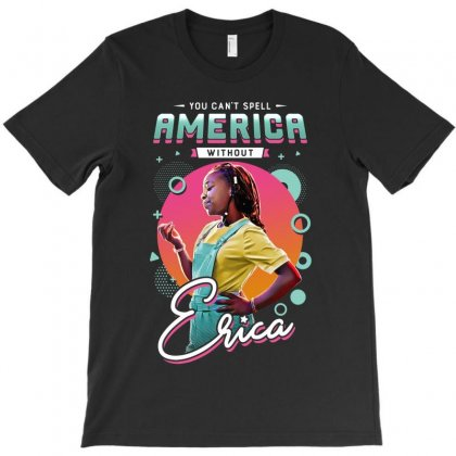 You Can't Spell America Without Erica T-shirt Designed By Toweroflandrose