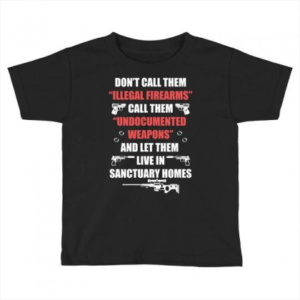 Illegal Firearms Undocumented Weapons Toddler T-shirt Designed By Kakashop