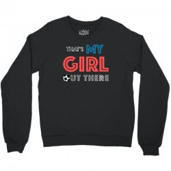 soccer moms my girl out there Crewneck Sweatshirt   Artistshot