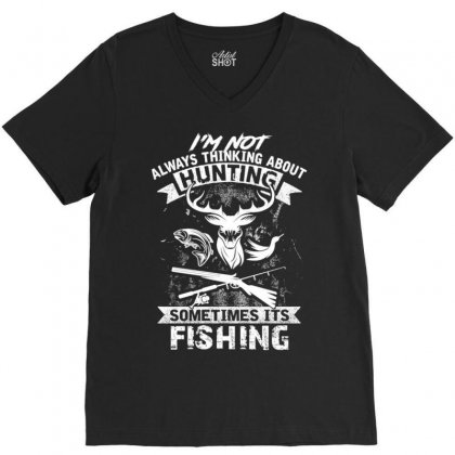 Hunting Sometimes Its Fishing V-neck Tee Designed By Kakashop