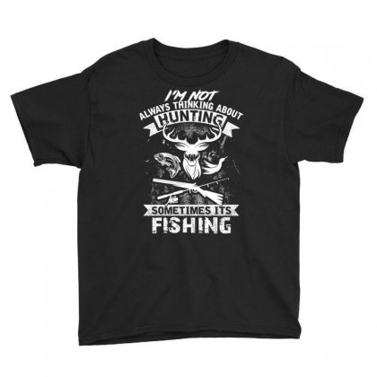 Hunting Sometimes Its Fishing Youth Tee Designed By Kakashop