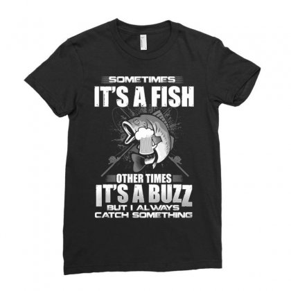 Fish And Buzz Catch Something Ladies Fitted T-shirt Designed By Kakashop