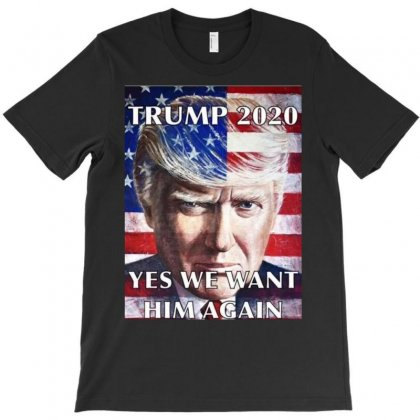 Trump 2020 Yes We Want Him Again T-shirt Designed By Mdk Art