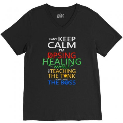 World Of Warcraft I Can't Keep Calm I'm Dpsing V-neck Tee Designed By Balqis Tees