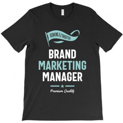 Brand Marketing Manager T-shirt Designed By Cidolopez