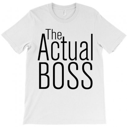 The Actual Boss T-shirt Designed By Sabriacar