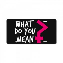 what do you mean License Plate | Artistshot