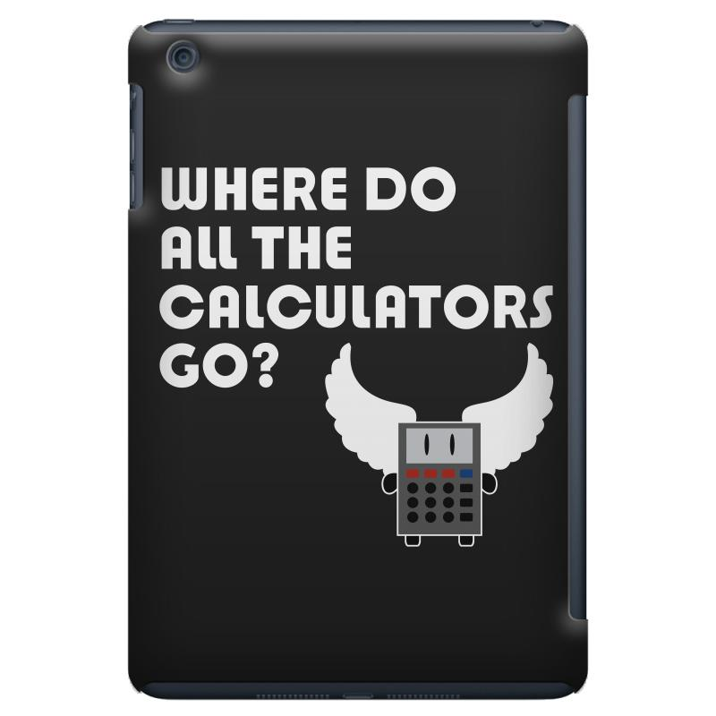 Where Do All The Calculators Go Ipad Mini Case | Artistshot