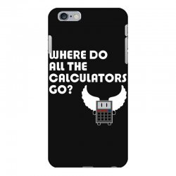 where do all the calculators go iPhone 6 Plus/6s Plus Case | Artistshot
