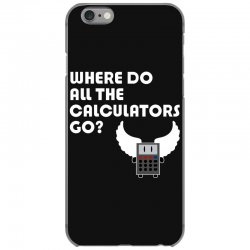 where do all the calculators go iPhone 6/6s Case | Artistshot