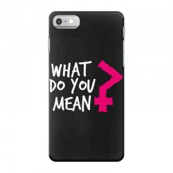 what do you mean iPhone 7 Case | Artistshot