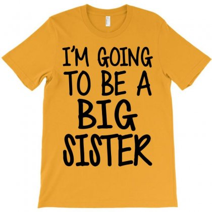 I'm Going To Be A Big Sister T-shirt Designed By Designbysebastian