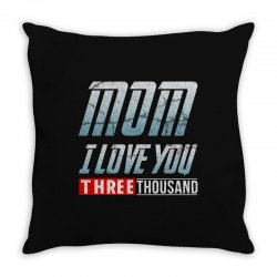 mom i love you three thousand Throw Pillow | Artistshot