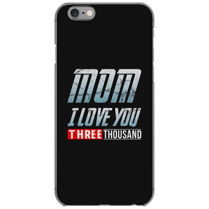 Mom I Love You Three Thousand Iphone 6/6s Case | Artistshot