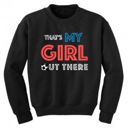 my girl out there Youth Sweatshirt | Artistshot