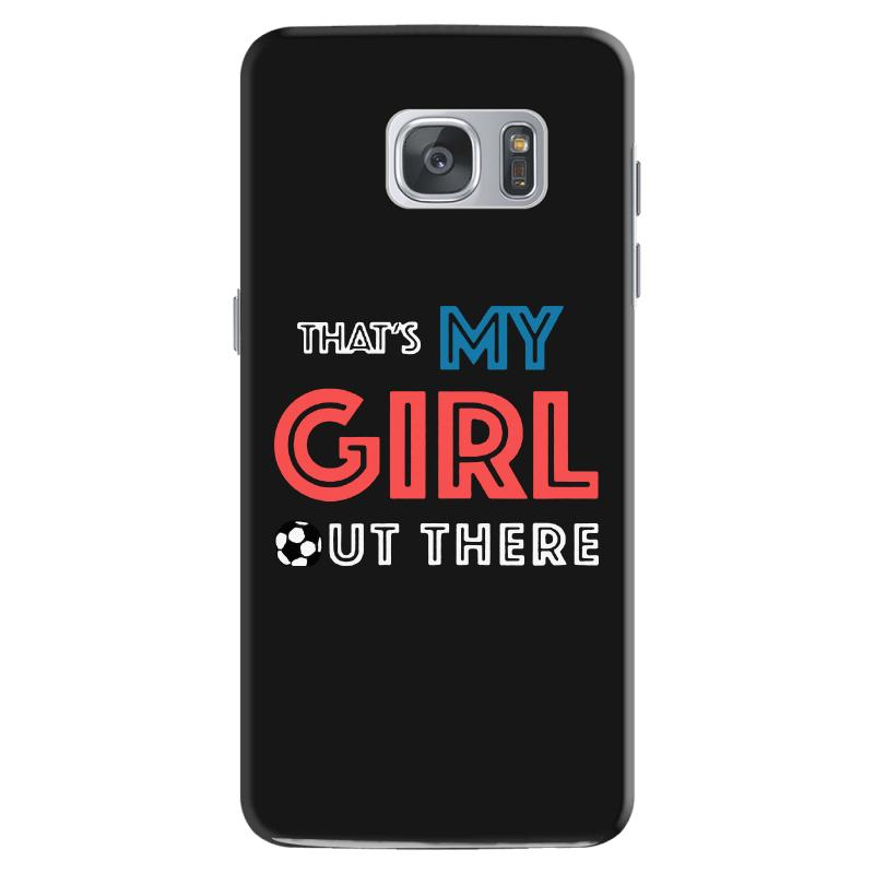 My Girl Out There Samsung Galaxy S7 Case | Artistshot