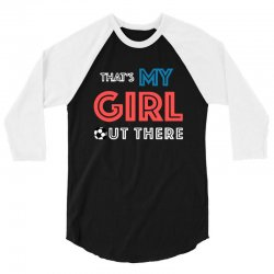 my girl out there 3/4 Sleeve Shirt | Artistshot