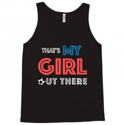 my girl out there Tank Top | Artistshot