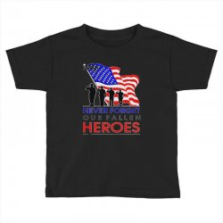 never forget our fallen heroes memorial day Toddler T-shirt | Artistshot