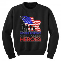 never forget our fallen heroes memorial day Youth Sweatshirt | Artistshot