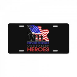never forget our fallen heroes memorial day License Plate | Artistshot