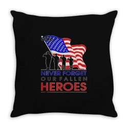 never forget our fallen heroes memorial day Throw Pillow | Artistshot