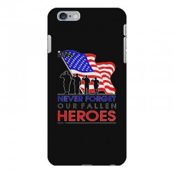 never forget our fallen heroes memorial day iPhone 6 Plus/6s Plus Case | Artistshot