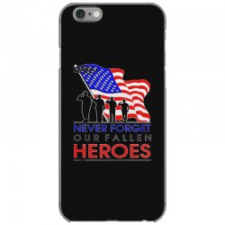never forget our fallen heroes memorial day iPhone 6/6s Case | Artistshot