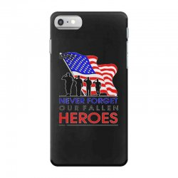 never forget our fallen heroes memorial day iPhone 7 Case | Artistshot
