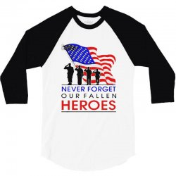 never forget our fallen heroes memorial day 3/4 Sleeve Shirt | Artistshot