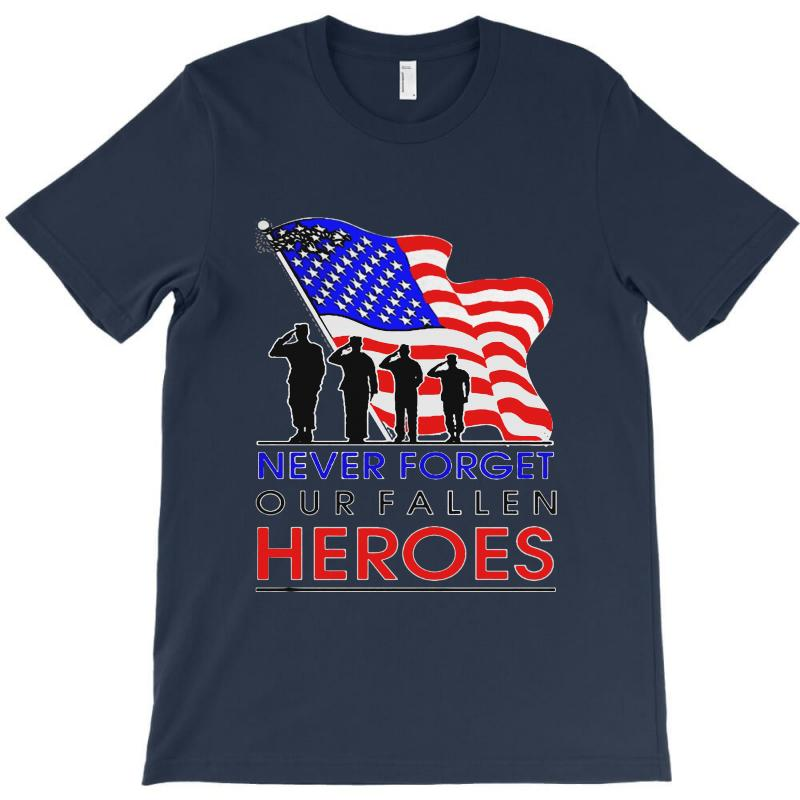 Never Forget Our Fallen Heroes Memorial Day T-shirt | Artistshot
