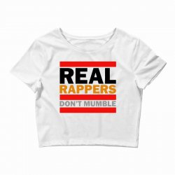 real rappers don't mumble Crop Top | Artistshot