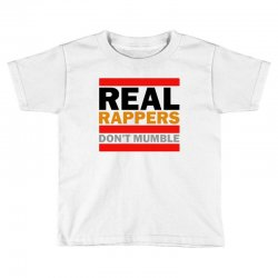 real rappers don't mumble Toddler T-shirt | Artistshot