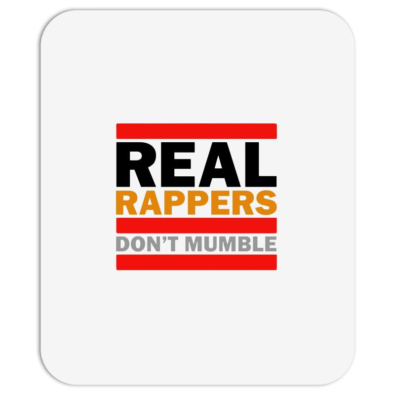 Real Rappers Don't Mumble Mousepad | Artistshot