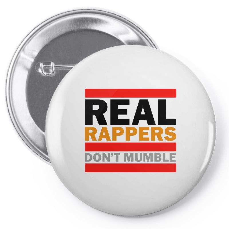 Real Rappers Don't Mumble Pin-back Button | Artistshot