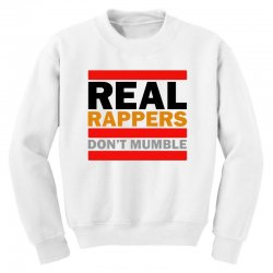 real rappers don't mumble Youth Sweatshirt | Artistshot