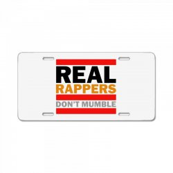 real rappers don't mumble License Plate | Artistshot
