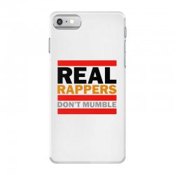 real rappers don't mumble iPhone 7 Case | Artistshot